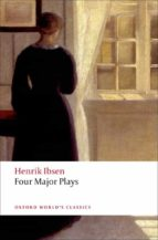 four major plays: a doll s house; ghosts; hedda gabler; the maste r builder (oxford world s classics) henrik ibsen 9780199536191