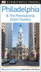 dk eyewitness travel guide philadelphia and the pennsylvania dutch country (ebook) 9780241331491