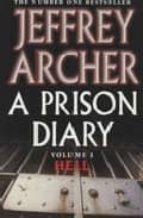 a prison diary (vol. i): hell-jeffrey archer-9780330418591