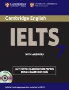 El libro de Cambridge ielts 7 with answers (official examination papers from cambridge esol) autor VV.AA. DOC!