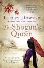 the shogun s queen: the shogun quartet, book 1 lesley downer 9780552163491