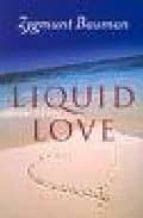 liquid love: on the frailty of human bonds-zygmunt bauman-9780745624891