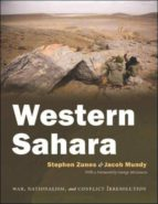 western sahara: war, nationalism, and conflict irresolution stephen zunes jacob mundy 9780815632191