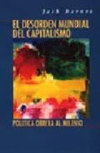 el desorden mundial del capitalismo: politica obrera al milenio-jack barnes-9780873488891
