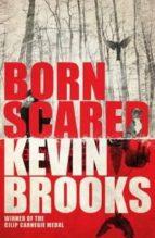 born scared-kevin brooks-9781405276191