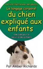 un livre illustré avec des photos le langage corporel du chien expliqué aux enfants (ebook)-9781507123591