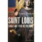 Descargar libros en ipad 3 Saint louis, l'aigle aux yeux