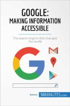 google, making information accessible (ebook)  50minutes.com 9782808005791