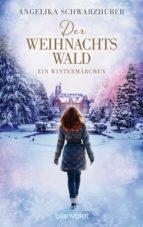 der weihnachtswald (ebook)-angelika schwarzhuber-9783641200091