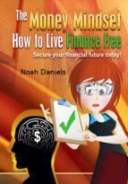 the money mindset   how to live finance free (ebook) noah daniels 9783736859791