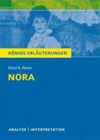 NORA (EIN PUPPENHEIM) VON HENRIK IBSEN. TEXTANALYSE UND INTERPRETATION MIT AUSFÜHRLICHER INHALTSANGA