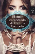 el amor encadenado de fortuna compeán (ebook)-carmen haro-9786070720291