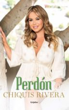 perdón (ebook) chiquis rivera 9786073131391