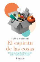 el espíritu de las cosas (ebook) serge tisseron 9786077476191