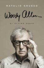 woody allen: el último genio-natalio grueso-9788401016691