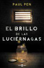el brillo de las luciérnagas (ebook)-paul pen-9788401341991