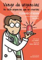 vengo de urgencias (ebook)-fernando fabiani-laura santolaya-9788403519091