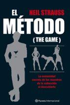 el metodo: al descubierto la sociedad secreta de los maestros de la seduccion-neil strauss-9788408067191