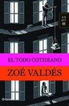 el todo cotidiano-zoe valdes-9788408094791