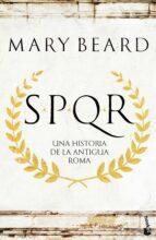 spqr: spqr: una historia de la antigua roma-mary beard-9788408195191