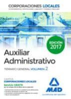 auxiliares administrativos de corporaciones locales: temario general (vol. 2) 9788414204191