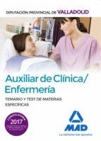 auxiliar de clinica. enfermeria de la diputacion provincial de va lladoli. temario y test de materias especiales 9788414209691