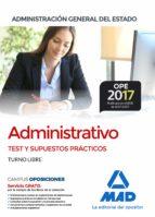 administrativo de la administracion general del estado (turno libre): test y supuestos practicos-9788414210291