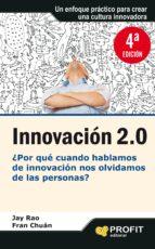 innovacion 2.0: ¿por que cuando hablamos de innovacion nos olvida mos de las personas? jay rao fran chuan 9788415330691