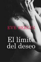 el límite del deseo (ebook)-eve berlin-9788415410591