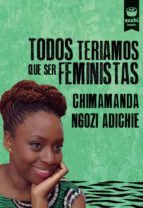 todos teriamos que ser feministas-chimamanda ngozi adichie-9788415920991