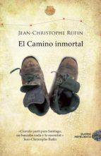 el camino inmortal jean christophe rufin 9788415945291