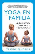 yoga en familia. guía práctica para padres y educadores ernest yassine bendriss 9788416002191
