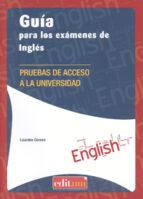 guía para los exámenes de inglés. pruebas de acceso a la universi dad-lourdes cerezo-9788416038091
