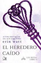 el heredero caido (saga los royal 4)-erin watt-9788416224791