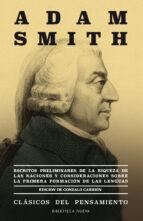 escritos preliminares de la riqueza de las naciones y considera ciones sobre la primera formacion de las lenguas adam smith 9788416938391
