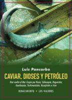 caviar, dioses y petroleo-9788416981991