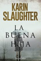 la buena hija-karin slaughter-9788417216191