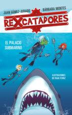 rexcatadores 3: rexcatadores y el palacio submarino juan gomez jurado barbara montes 9788417424091