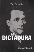la dictadura: desde los comienzos del pensamiento moderno de la s oberania hasta la lucha de clases proletaria-carl schmitt-9788420609591
