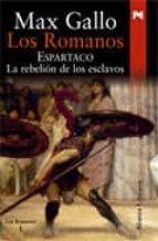 los romanos. espartaco: la rebelion de los esclavos-max gallo-9788420648491