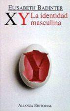 xy: la identidad masculina (2ª ed.)-elisabeth badinter-9788420696591