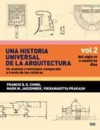 una historia universal de la arquitectura (vol.2): del siglo xv a nuestros dias: una historia universal de la arquitectura: un analisis cronologico comparado a traves de las culturas-francis d. k. ching-mark m. jarzombek-vikramaditya prakash-9788425223891
