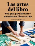 las artes del libro: una guia para fabricar y encuadernar libros en casa-9788425230691