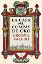 la casa del compás de oro (ebook)-begoña valero-9788425354991