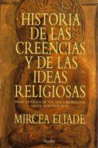 historia de las creencias y de las ideas religiosas desde la epoc a de los descubrimientos hasta nuestros dias-mircea eliade-9788425418891