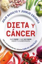 dieta y cáncer (ebook)-julio basulto-juanjo caceres-carlos gonzalez-9788427045491