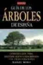 guia de los arboles de españa: constitucion, vida identificacion y descripcion con 350 ilustraciones  (2ª ed.) rafael moro 9788428214391
