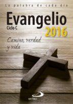 evangelio 2016  tamaño grande: camino, verda y vida   ciclo c juan martin velasco 9788428547291