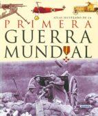 atlas ilustrado de la primera guerra mundial antonella astorri patrizia salvadori 9788430534791