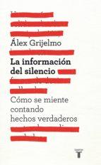 la información del silencio (ebook) alex grijelmo 9788430601691